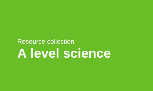 Resource collection: A level science