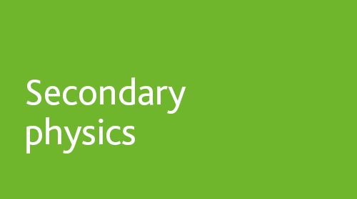 Secondary physics resources for home learning
