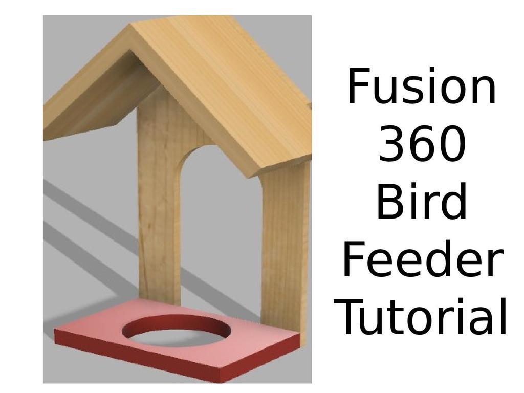 Fusion 360 - Bird feeder tutorial   STEM